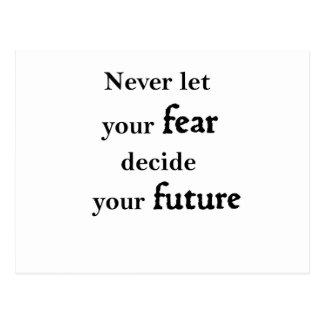 Cartão Postal nunca deixe seu medo decidir seu futuro