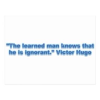 """Cartão Postal """"O homem instruído sabe que é ignorante. """""""