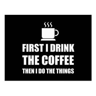 Cartão Postal O primeiro café então enche