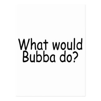 Cartão Postal O que Bubba faria o campónio
