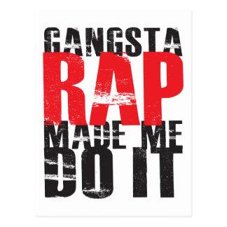 Cartão Postal O rap de Gangsta fez-me fazê-lo - preto