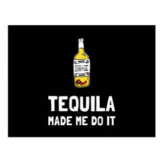 Cartão Postal O Tequila fez-me fazê-lo