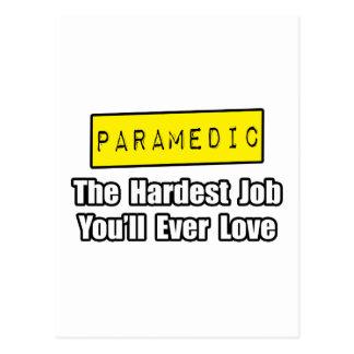 Cartão Postal O trabalho que o mais duro do paramédico… você