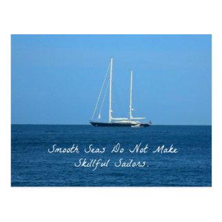 Cartão Postal Os mares lisos não fazem marinheiros hábeis (o