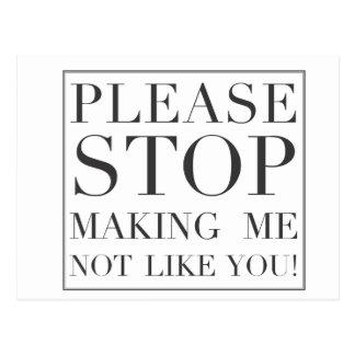 Cartão Postal Pare de fazer-me não como você