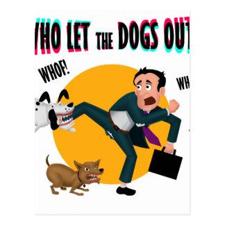 Cartão Postal Quem deixou os cães para fora!
