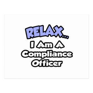 Cartão Postal Relaxe-me… são um oficial da conformidade