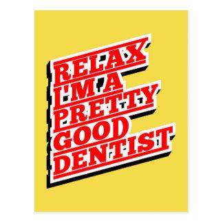 Cartão Postal Relaxe-me são um relativamente bom dentista