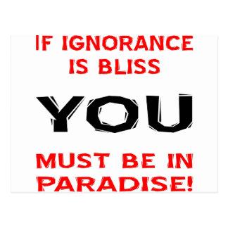 Cartão Postal Se a ignorância é felicidade VOCÊ deve estar no
