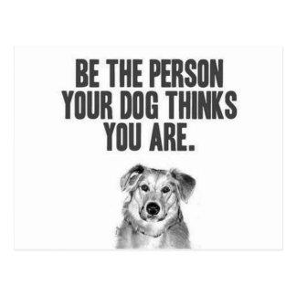 Cartão Postal Seja a pessoa que seu cão pensa que você é