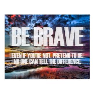 Cartão Postal Seja bravo - citações inspiradores