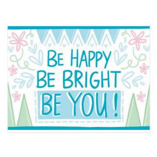 Cartão Postal Seja brilhante, esteja feliz, seja você -