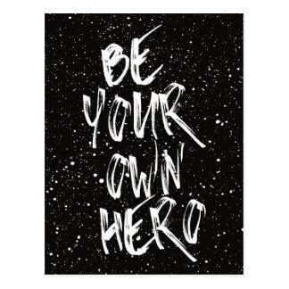 Cartão Postal Seja suas próprias citações (pretas) do herói