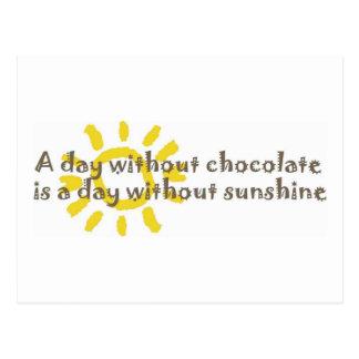 Cartão Postal Um dia sem luz do sol é um dia sem chocolate