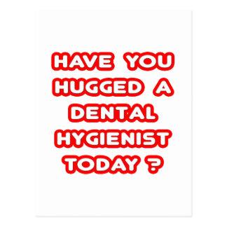 Cartão Postal Você abraçou um higienista dental hoje?