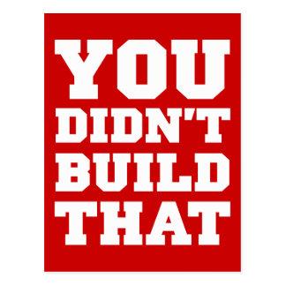 Cartão Postal Você não construiu aquele - a eleição 2012