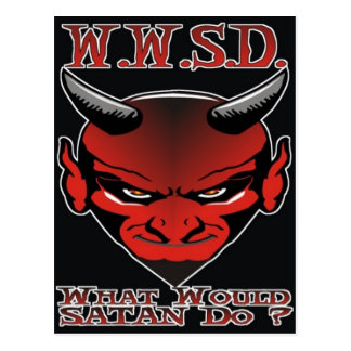 Cartão Postal W.W.S.D. Que a satã faria?