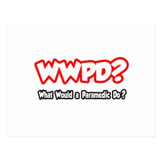 Cartão Postal WWPD… o que um paramédico faria?
