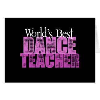 Cartão Professor da dança do mundo o melhor