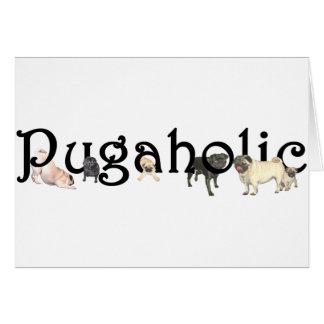 Cartão Pugaholic