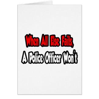 Cartão Quando todo o outro falhar, agente da polícia