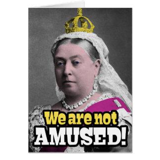 """Cartão Rainha Victoria - """"nós não somos divertidos! """""""