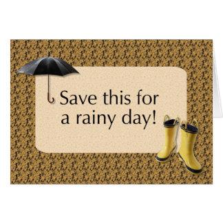 Cartão Salvar isto por um dia chuvoso - dê o presente do