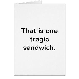 Cartão Sanduíche trágico: Cumprimentos de Snarky
