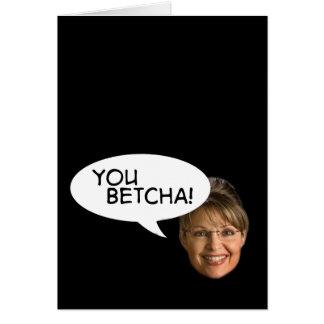 Cartão Sarah Palin? Você Betcha!