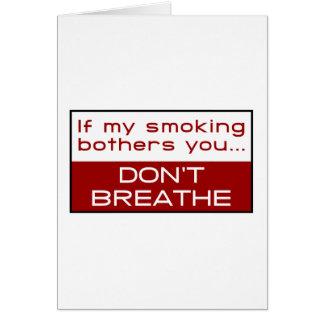 Cartão Se meu fumo se incomoda você… não respira