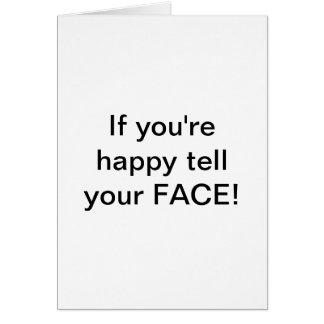 """Cartão """"Se você está feliz diga sua CARA! por Lorette"""