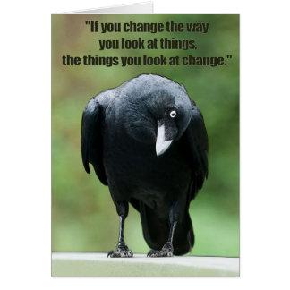 Cartão Se você muda a maneira você olha coisas…