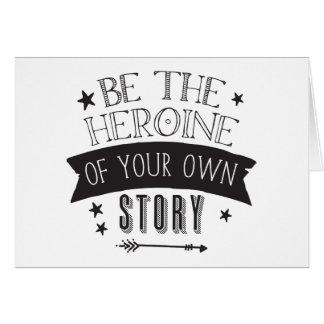 Cartão seja a heroína de sua própria história