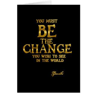 Cartão Seja a mudança - citações inspiradas da ação de
