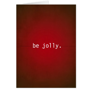 Cartão Seja agradavelmente obscuridade - Natal vermelho