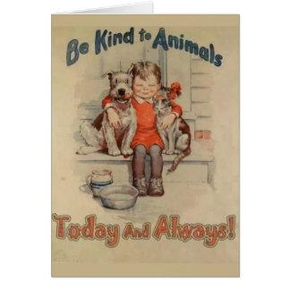 Cartão Seja amável aos animais - hoje & sempre,