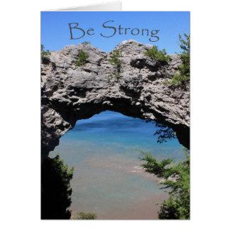 Cartão Seja forte - incentivo da rocha do arco