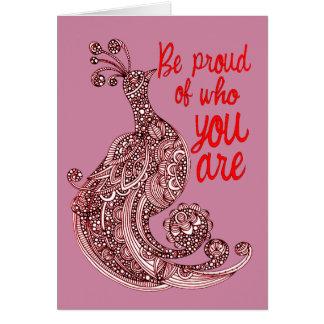Cartão Seja orgulhoso de quem você é