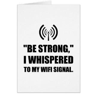 Cartão Seja sinal forte de Wifi