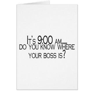 Cartão Seus 9 AM você sabe onde seu chefe está