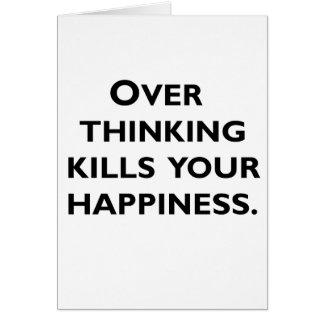 Cartão sobre o pensamento mata sua felicidade