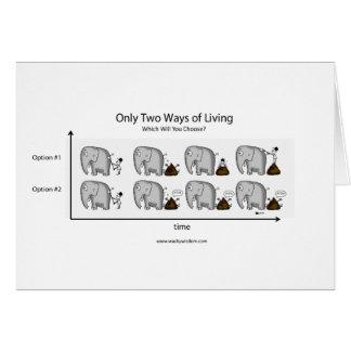 Cartão Somente duas maneiras de vida