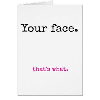 Cartão Sua cara, de que é que
