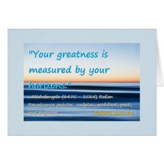 """Cartão """"Sua grandeza é medida por seus horizontes. """""""
