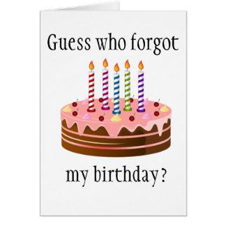 Cartão Suposição quem esqueceu meu aniversário?