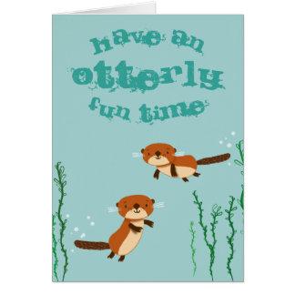 Cartão Tenha uma estadia do divertimento de Otterly