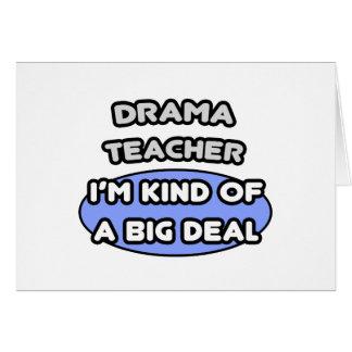 Cartão Tipo do professor do drama… de uma grande coisa