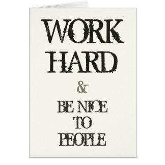 Cartão Trabalhe o duro e seja agradável às pessoas das