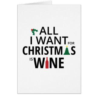 Cartão Tudo que eu quero para o Natal é vinho - humor do