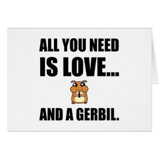 Cartão Tudo que você precisa é amor e um Gerbil